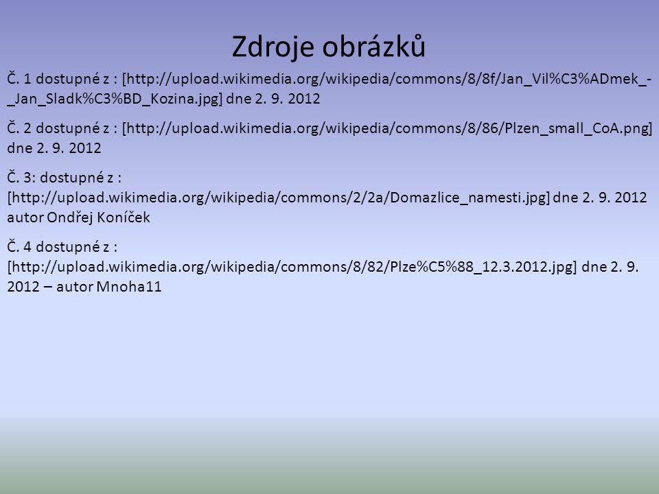 Zdroje obrázků Č. 1 dostupné z : [http://upload.wikimedia.org/wikipedia/commons/8/8f/Jan_Vil%C3%ADmek_-_Jan_Sladk%C3%BD_Kozina.jpg] dne 2. 9. 2012.